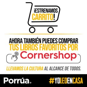 Cornershop, Porrúa, #PorrúaEnCasa, libros, compra segura, lectura, editorial Porrúa