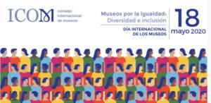 Arte, cultura, Día Internacional de los Museos, ICOM, museos, diversidad e inclusión, museos mexicanos, #quedateencasa, #DIM2020, #MuseosXIgualdad