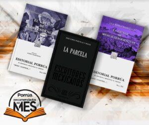 Los tres libros de Editorial Porrúa para festejar la Independencia